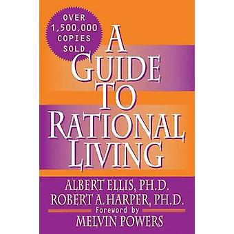 A Guide to Rational Living by Robert Harper & Albert Ellis & Foreword by Melvin Powers