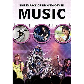 Impact of Technology in Music by Matthew Anniss