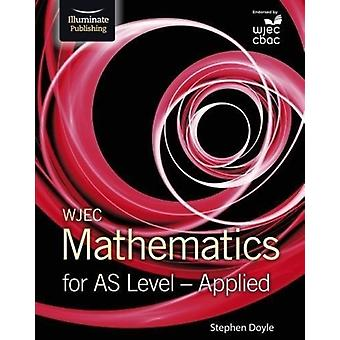 WJEC Mathematics for AS Level Applied by Stephen Doyle