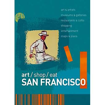 art/shop/eat San Francisco by Marlene Goldman - Richard Sterling - Ch