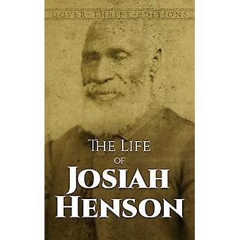 La vida de Josiah Henson Una inspiración para Harriet Beecher Stowes Tío Tom por Josiah Henson