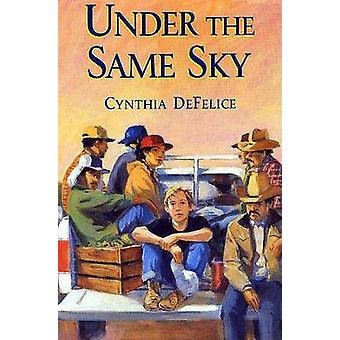 Under the Same Sky by Cynthia C DeFelice - 9780374480653 Book