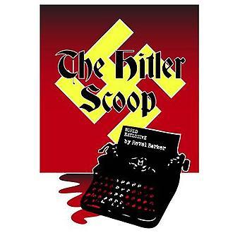 The Hitler Scoop by Barker & Revel
