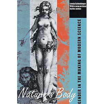 Natures Body  Gender in the Making of Modern Science by Londa Schiebinger