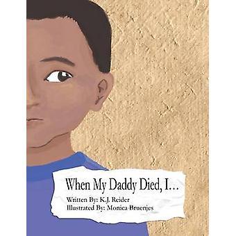 When My Daddy Died I... by Reider & K J