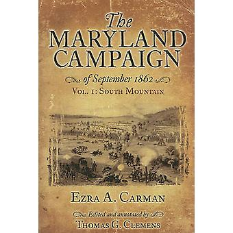 The Maryland Campaign of September 1862 - v. 1 - South Mountain by Ezra