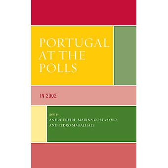 Portugal at the Polls In 2002 by Freire & Andre