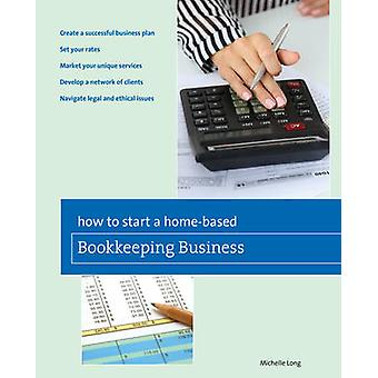 How to Start a Homebased Bookkeeping Business by Michelle Long