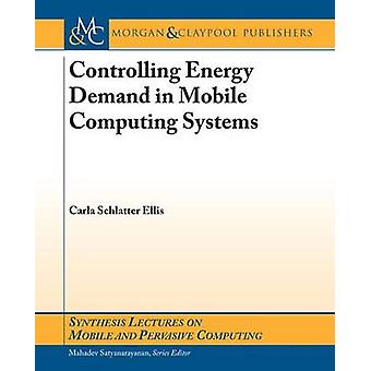 Controlling Energy Demand in Mobile Computing Systems by Ellis & Carla Schlatter
