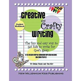 Creative and Crafty WritingStudent Book by May & Jan