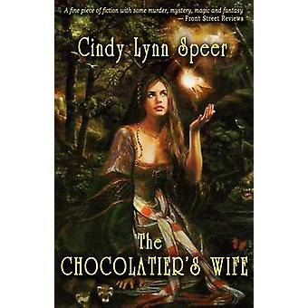 The Chocolatiers Wife by Speer & Cindy Lynn