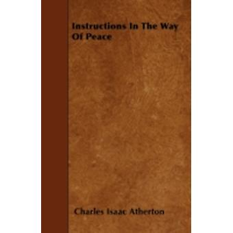 Instructions In The Way Of Peace by Atherton & Charles Isaac