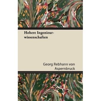 Hohere IngenieurWissenschaften by Aspernbruck & Georg Rebhann Von
