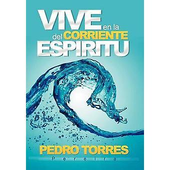 Vive en la Corriente del Espritu by Pereira & Pedro Torres