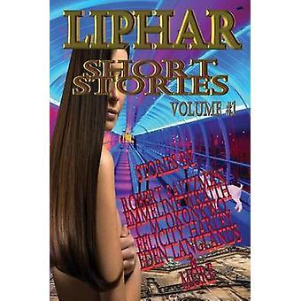 Liphar Short Stories Volume 1 by LIPHAR