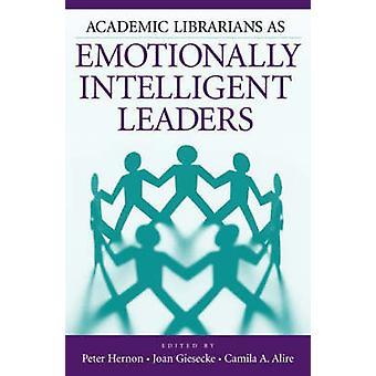 Academische bibliothecarissen als emotioneel intelligente leiders van Hernon & Peter