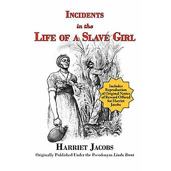 Incidents in the Life of a Slave Girl with reproduction of original notice of reward offered for Harriet Jacobs by Jacobs & Harriet