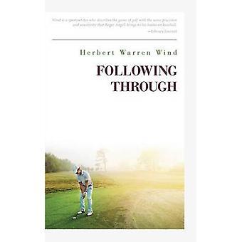 Following Through by Wind & Herbert Warren