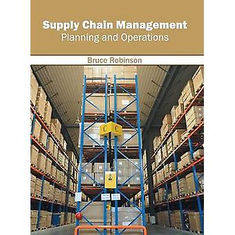 Supply Chain Management Planning and Operations by Robinson & Bruce