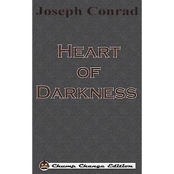 Heart of Darkness Chump Change Edition by Conrad & Joseph