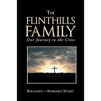 THE FLINTHILLS FAMILY Our Journey to the Cross by Massey & Bob