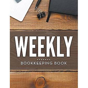 Weekly Bookkeeping Book by Publishing LLC & Speedy