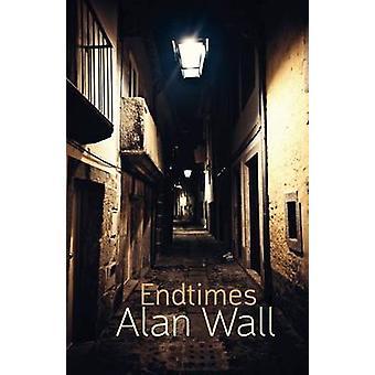 Endtimes by Wall & Alan