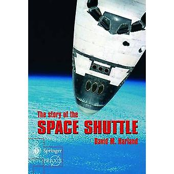 The Story of the Space Shuttle by David M Harland