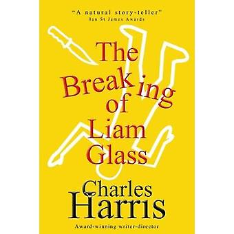 The Breaking of Liam Glass by Harris & Charles