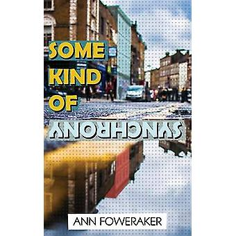 Some Kind of Synchrony by Foweraker & Ann