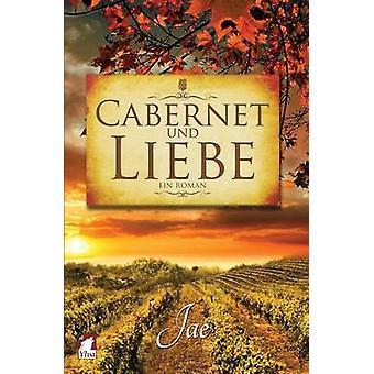 Cabernet Und Liebe by Jae