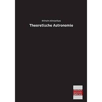 Theoretische Astronomie by Klinkerfues & Wilhelm