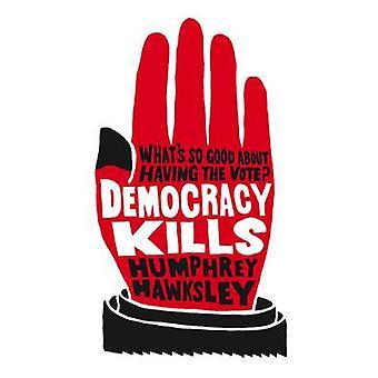 Democracy Kills by Hawksley & Humphrey