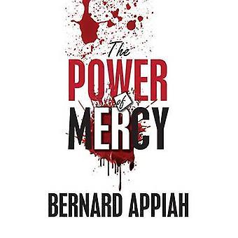The Power Of Mercy by Appiah & Bernard O