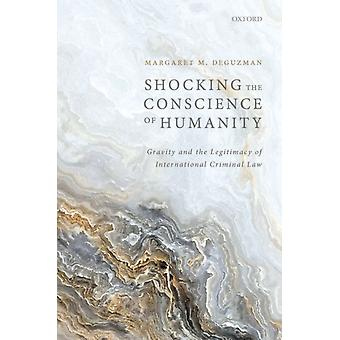 Shocking the Conscience of Humanity door Margaret DeGuzman