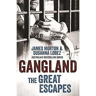 Gangland - The Great Escapes by James Morton - 9780522870237 Book