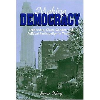 Making Democracy - Leadership - Class - Gender - and Political Partici