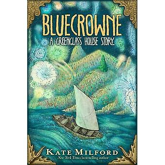 Bluecrowne - A Greenglass House Story by Kate Milford - 9781328466884