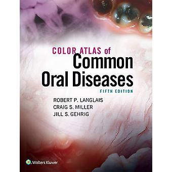 Color Atlas of Common Oral Diseases (5th Revised edition) by Robert P