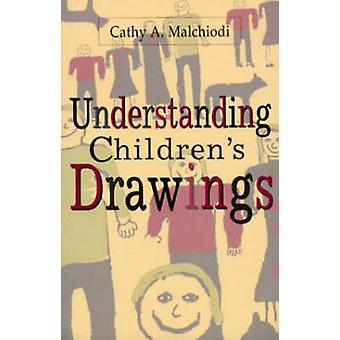 Understanding Children's Drawings by Cathy A. Malchiodi - 97815723037