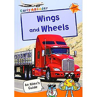 Wings and Wheels - (Orange Non-fiction Early Reader) by Maverick Publi