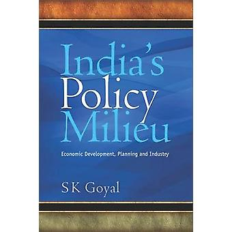 India's Policy Milieu - Economic Development - Planning and Industry b