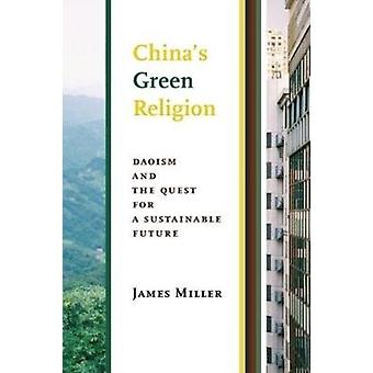 Chinas Green Religion by James Miller