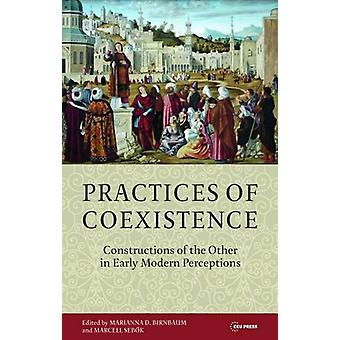 Practices of Coexistence - Constructions of the Other in Early Modern