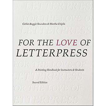For the Love of Letterpress - A Printing Handbook for Instructors and