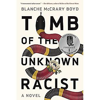 Tomb of the Unknown Racist - A Novel by Blanche McCrary Boyd - 9781640