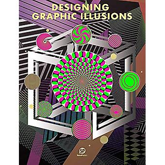 Designing Graphic Illusions by SendPoints - 9789887928355 Book