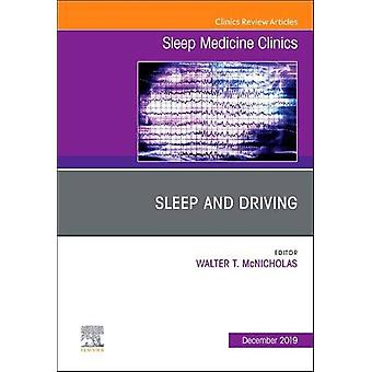 Sleep and Driving - An Issue of Sleep Medicine Clinics by Walter McNi