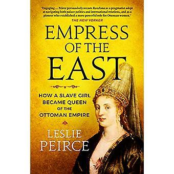 Kaiserin des Ostens - Wie ein Sklavenmädchen Königin des osmanischen Emp wurde