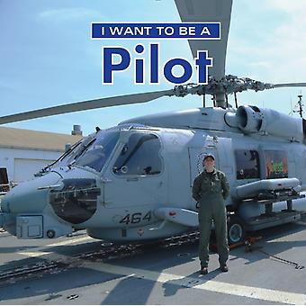 I Want to Be a Pilot 2018 by Dan Liebman